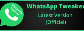 whatsapp tweaker latest version